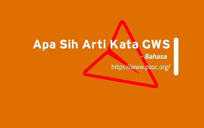 Arti Kata GWS